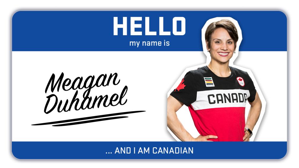 Hi, my name is Meagan Duhamel and I'm a figure skater