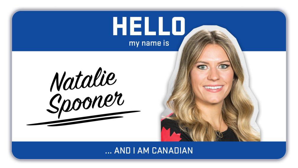 Hi, my name is Natalie Spooner and I play hockey
