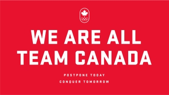 Graphic: We Are All Team Canada. Postpone Today. Conquer Tomorrow.